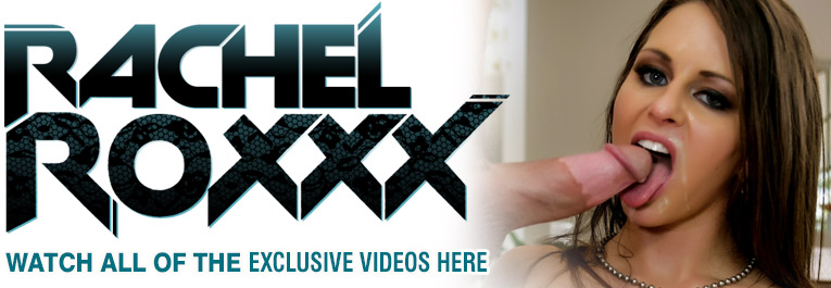 Rachel Roxxx exclusive videos