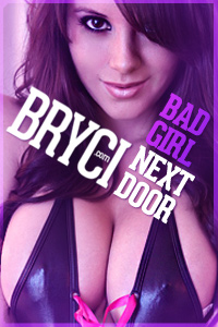 Bryci bad girl next door